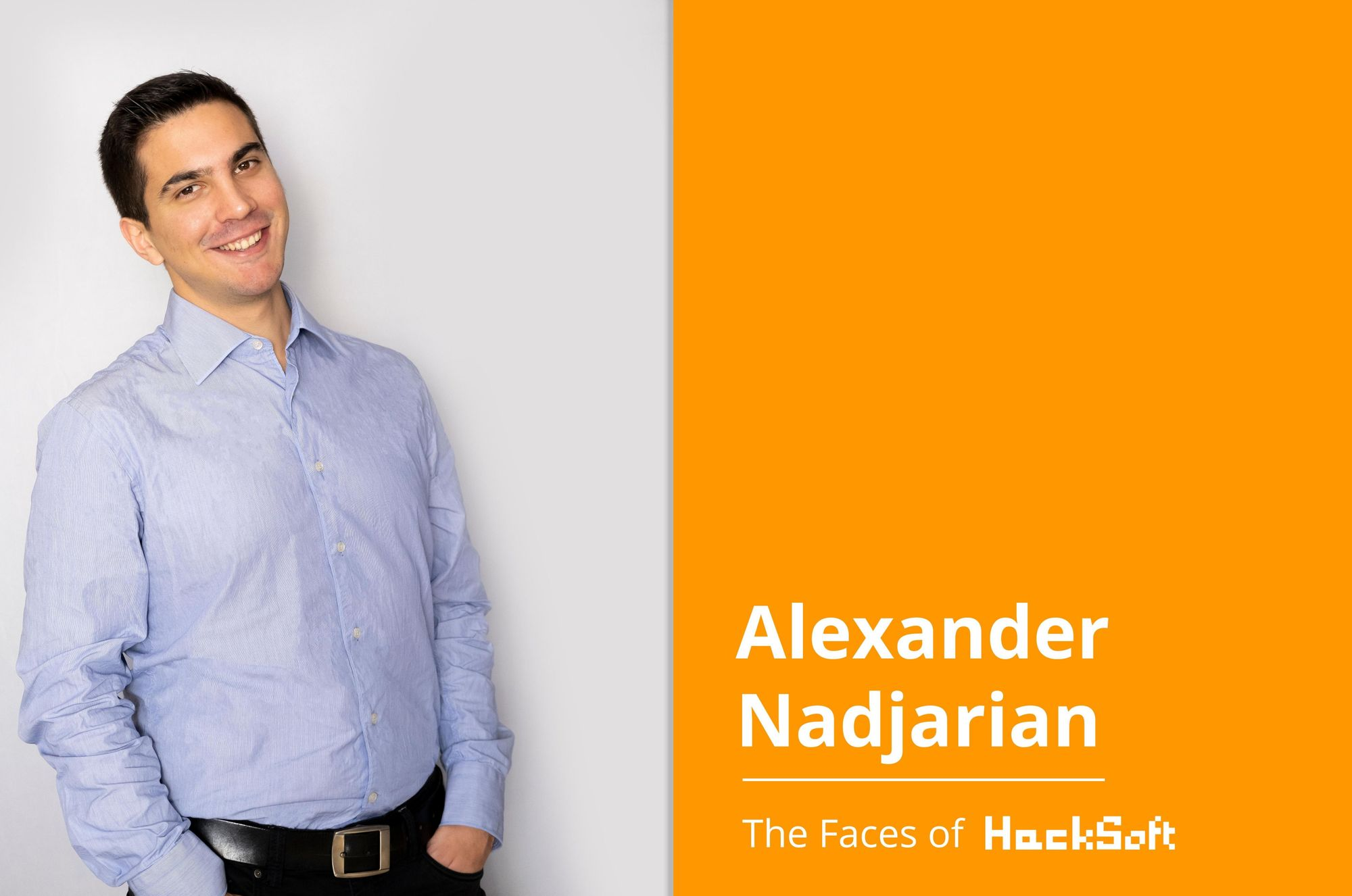 Behind any successful company, stands a motivated team. This week we would like to introduce you to Alexander Nadjarian.