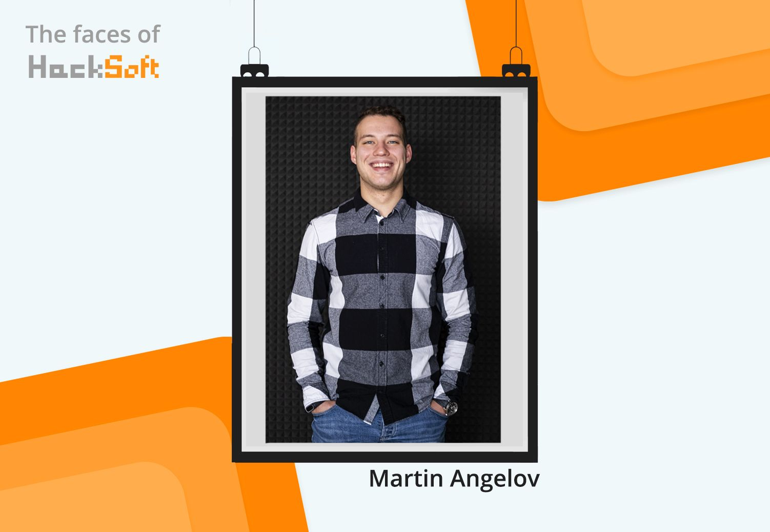 Behind any successful company, stands a motivated team. This week we would like to introduce you to Martin Angelov.